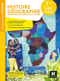 Histoire - Géographie - EMC - Les nouveaux cahiers 1re Bac Pro, Livre de l'élève