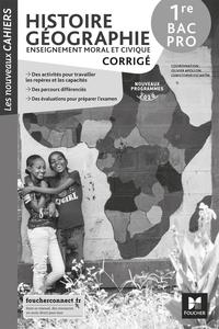 Histoire - Géographie - EMC - Les nouveaux cahiers 1re Bac Pro, Livre du professeur