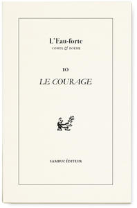 L EAU-FORTE N 10 : LE COURAGE