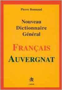 NOUVEAU DICTIONNAIRE GENERAL FRANCAIS AUVERGNAT