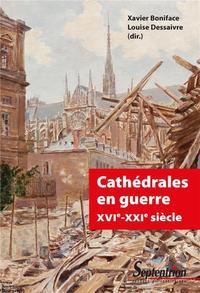 CATHEDRALES EN GUERRE XVIE-XXIE SIECLE