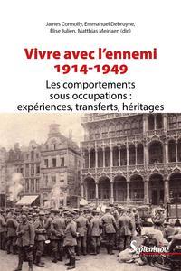 VIVRE AVEC L'ENNEMI (1914-1949)