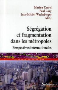 Ségrégation et fragmentation dans les métropoles perspectives internationales