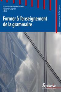 FORMER A L ENSEIGNEMENT DE LA GRAMMAIRE