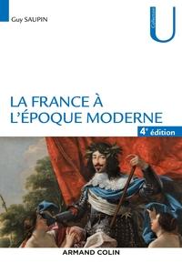 LA FRANCE A L'EPOQUE MODERNE - 4E ED.