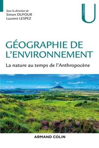 GEOGRAPHIE DE L'ENVIRONNEMENT - LA NATURE AU TEMPS DE L'ANTHROPOCENE