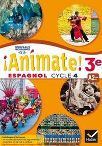 !Animate! Espagnol 3e - 3ème année, Livre de l'élève