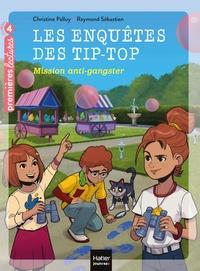 Les enquêtes des Tip Top - Mission anti-gangster CE1/CE2 dès 7 ans