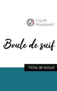 Boule de suif de Maupassant (fiche de lecture et analyse complète de l'oeuvre)
