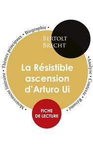 Fiche de lecture La Résistible ascension d'Arturo Ui (Étude intégrale)