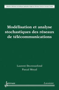 MODELISATION ET ANALYSE STOCHASTIQUES DES RESEAUX DE TELECOMMUNICATIONS (COLLECTION METHODES STOCHAS