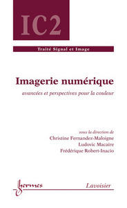 IMAGERIE NUMERIQUE : AVANCEES ET PERSPECTIVES POUR LA COULEUR (TRAITE SIGNAL ET IMAGE, IC2)