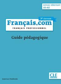 Français.com - Guide pédagogique - Niveau débutant 3ed
