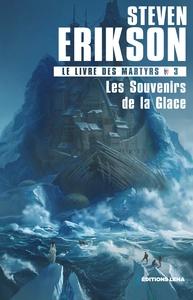 LE LIVRE DES MARTYRS T3 : LES SOUVENIRS DE LA GLACE