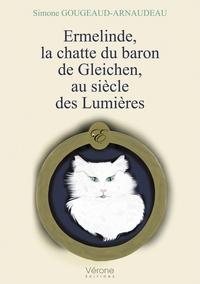ERMELINDE, LA CHATTE DU BARON DE GLEICHEN, AU SIECLE DES LUMIERES