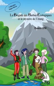 La brigade des barbus écologiques et le mystère de l'étang