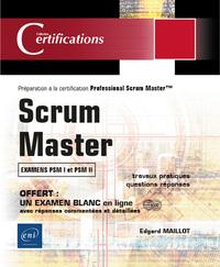 Scrum Master - Préparation à la certification Professional Scrum Master (examens PSM I et PSM II)