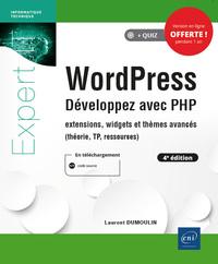 WordPress - Développez avec PHP - extensions, widgets et thèmes avancés (4e édition)