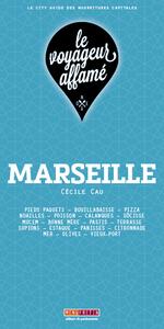 LE VOYAGEUR AFFAME - MARSEILLE