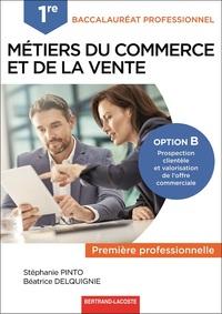 Métiers du commerce et de la vente Option B, prospection clientèle et valorisation de l'offre commerciale 1re Bac Pro, Livre de l'élève