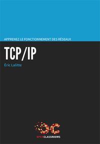 APPRENEZ LE FONCTIONNEMENT DES RESEAUX TCP/IP