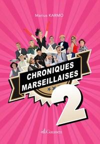 Chroniques Marseillaises, 2