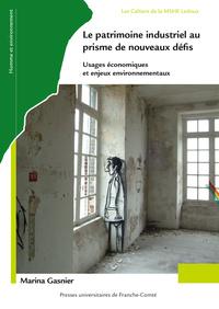 LE PATRIMOINE INDUSTRIEL AU PRISME DE NOUVEAUX DEFIS. USAGES ECONOMIQ