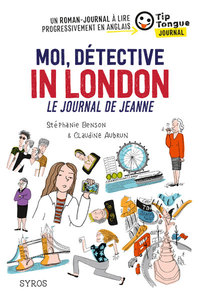 Moi, détective in London, Le journal de Jeanne