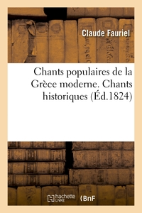 Chants populaires de la Grèce moderne. Chants historiques
