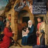 L ENFANCE DU CHRIST DANS L ART