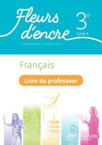 Fleurs d'encre Français 3e, Livre du professeur