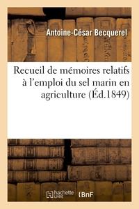 Recueil de mémoires relatifs à l'emploi du sel marin en agriculture