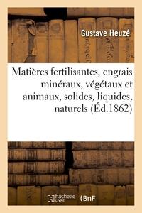 Matières fertilisantes, engrais minéraux, végétaux et animaux, solides, liquides
