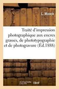 Traité pratique d'impression photographique aux encres grasses, de phototypographie