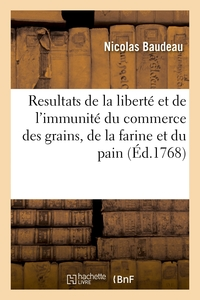 Resultats de la liberté et de l'immunité du commerce des grains, de la farine et du pain
