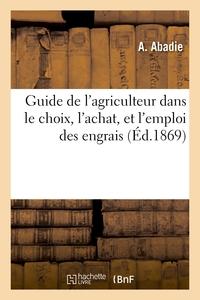 Guide de l'agriculteur dans le choix, l'achat, et l'emploi des engrais
