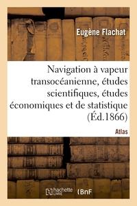 Navigation à vapeur transocéanienne, études scientifiques, études économiques et de statistique