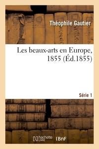 Les beaux-arts en Europe, 1855. Série 1