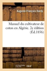 Manuel du cultivateur de coton en Algérie. 2e édition