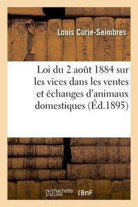 Commentaire de la loi du 2 août 1884 sur les vices rédhibitoires dans les ventes