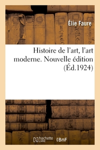 Histoire de l'art, l'art moderne. Nouvelle édition