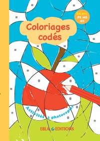 COLORIAGES CODES 3/6 ANS - PS/MS/GS