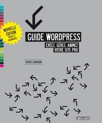 Guide Wordpress  -  Créez, gérez, animez votre site pro