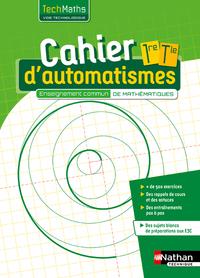 Mathématiques - Techmaths 1re, Tle Technologique, enseignement commun, Cahier d'automatismes, Cahier de l'élève