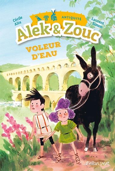 ALEK ET ZOUC - VOLEUR D'EAU ! - ANTIQUITE GALLO-ROMAINE