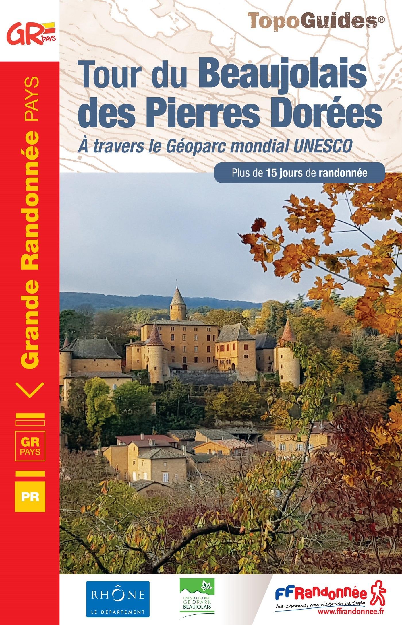 LE TOUR DU BEAUJOLAIS DES PIERRES DOREES - A TRAVERS LE GEOPARC MONDIAL UNESCO