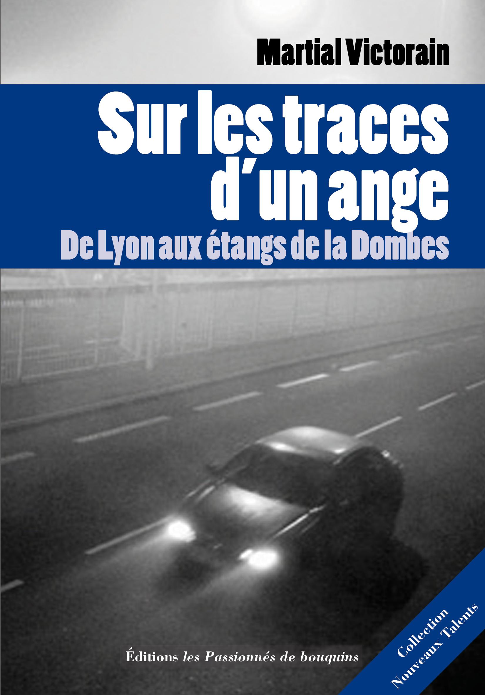 SUR LES TRACES D'UN ANGE - DE LYON AUX ETANGS DE LA DOMBES