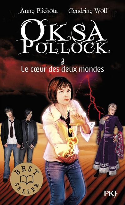 OKSA POLLOCK - TOME 3 LE COEUR DES DEUX MONDES - VOL03