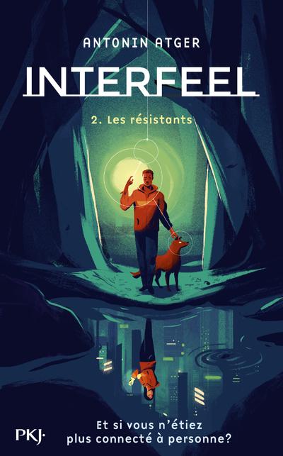 INTERFEEL - TOME 2 LES RESISTANTS - VOL02
