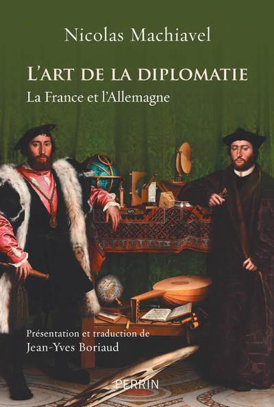 L'ART DE LA DIPLOMATIE - LA FRANCE ET L'ALLEMAGNE